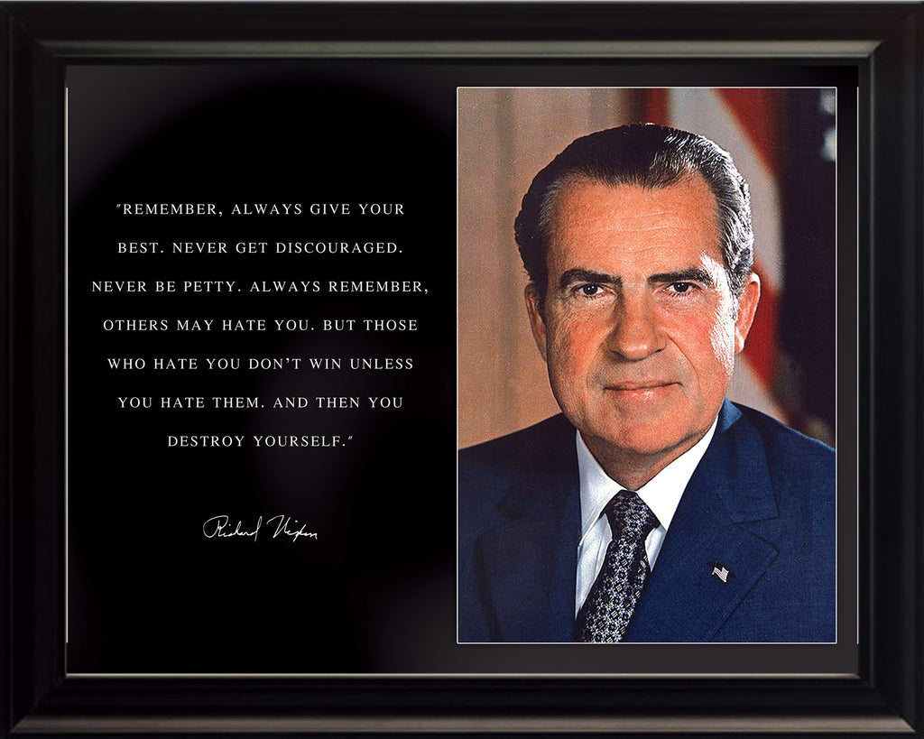 "Richard Nixon - Photo, Picture, Poster or Framed Famous Quote ""Remember, always give your best"""