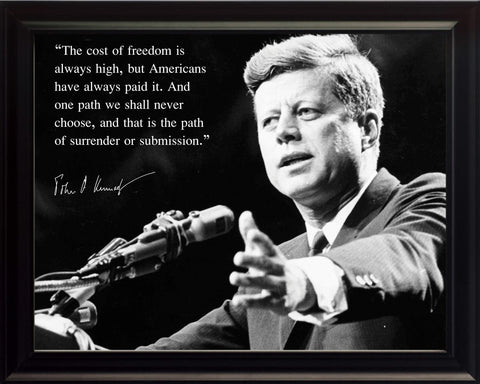 "John F. Kennedy ""JFK"" - Photo, Picture, Poster or Framed Famous Quote ""The cost of freedom is always high"""