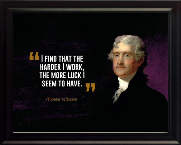 Thomas Jefferson I Find That Poster, Print, Picture or Framed Photograph