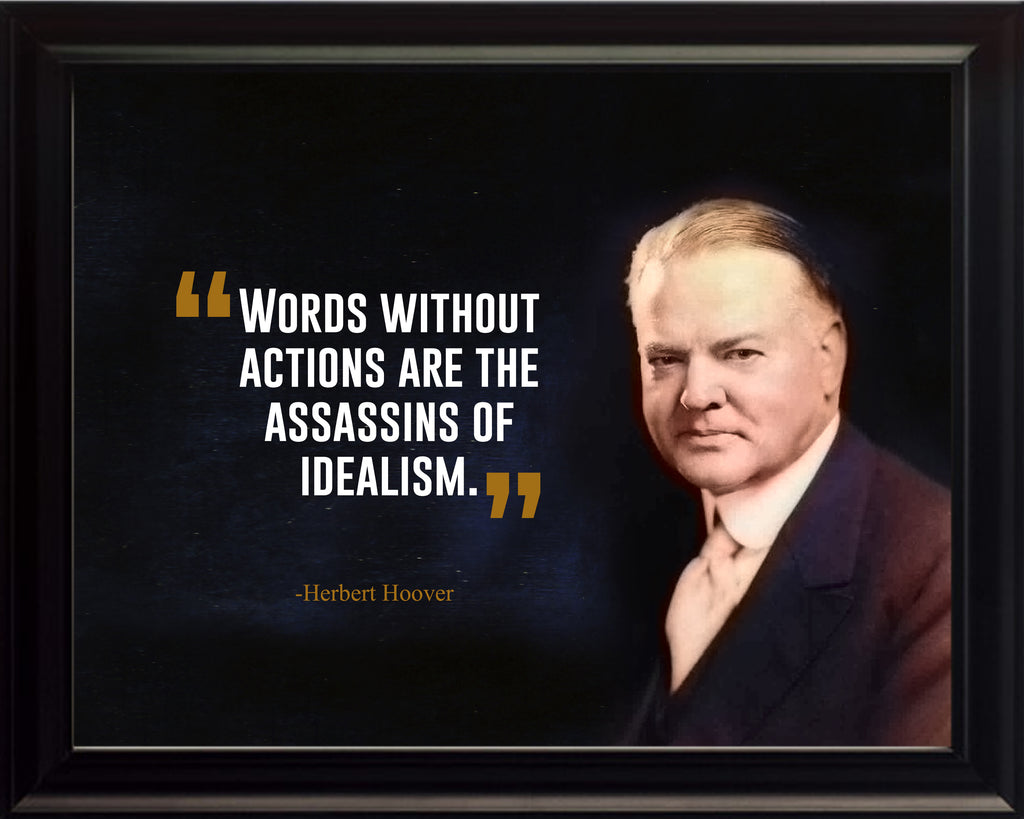 Herbert Hoover Words Without Actions Poster, Print, Picture or Framed Photograph