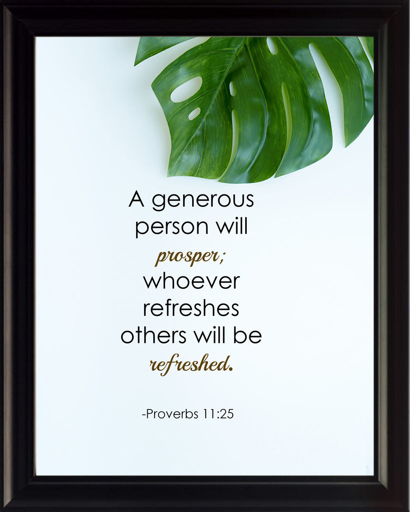 Proverbs 11:25 A Generous PersonPoster, Print, Picture or Framed Photograph