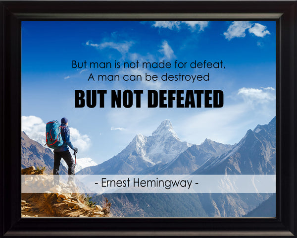 Ernest Hemingway But Man Is Poster, Print, Picture or Framed Photograph