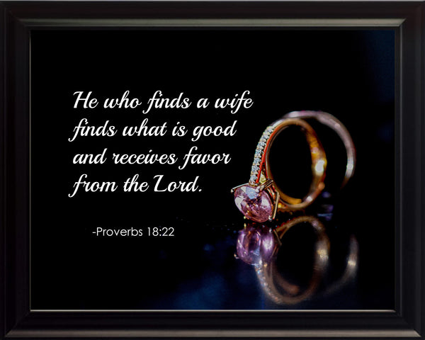 Proverbs 18:22 He Who Finds Poster, Print, Picture or Framed Photograph