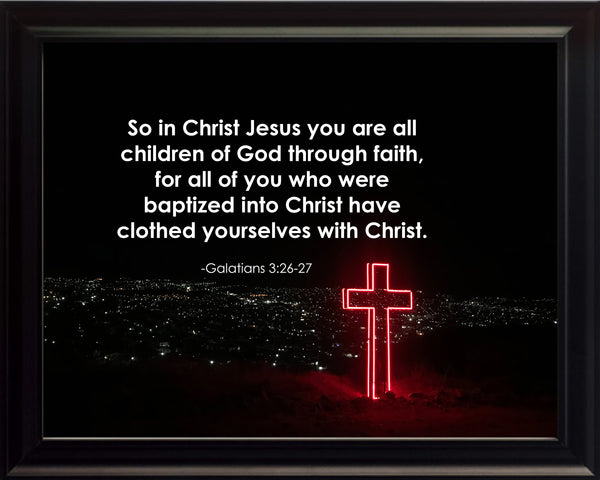 Galatians 3:26-27 So In Christ Poster, Print, Picture or Framed Photograph