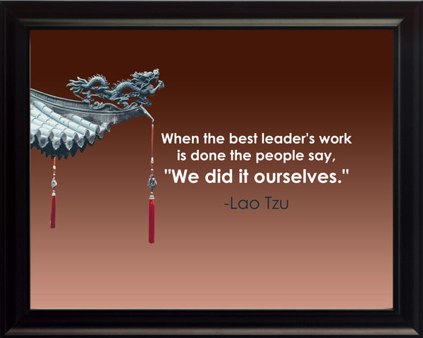 Lao Tzu When The Best Poster, Print, Picture or Framed Photograph