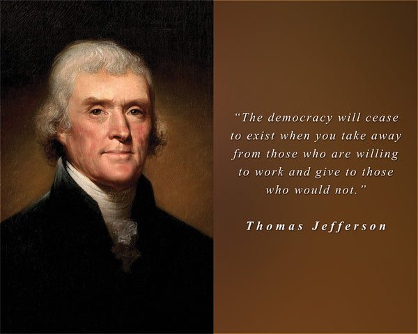 "Thomas Jefferson - Photo, Picture, Poster or Framed Famous Quote ""The democracy will cease to exist"""