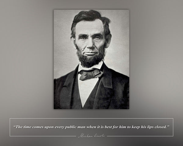 "Abraham Lincoln - Photo, Picture, Poster or Framed Famous Quote ""The time comes"""