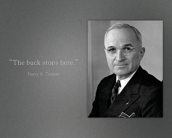 "Harry S. Truman - Photo, Picture, Poster or Framed Famous Quote ""The buck stops here."""
