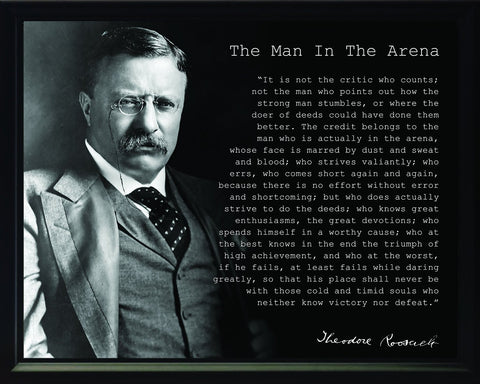 Theodore Teddy Roosevelt The Man In The Arena Quote Framed 8x10 Photo Picture