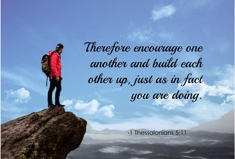 1 Thessalonians 5:11 Therefore Encourage One Poster, Print, Picture or Framed Photograph