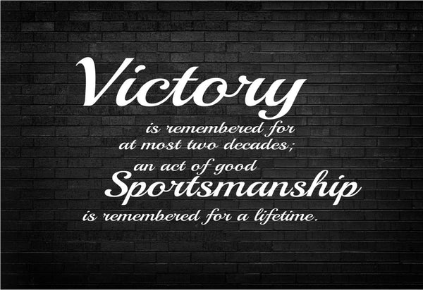 Victory Is Remembered Sportsmanship Poster, Print, Picture or Framed Photograph