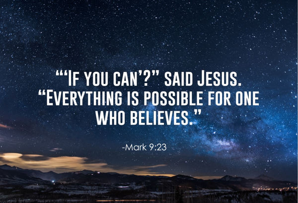 Mark 9:23 If You Can Poster, Print, Picture or Framed Photograph