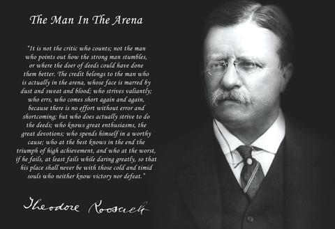 Theodore Teddy Roosevelt the Man in the Arena Quote 13x19 Poster (Black and White)