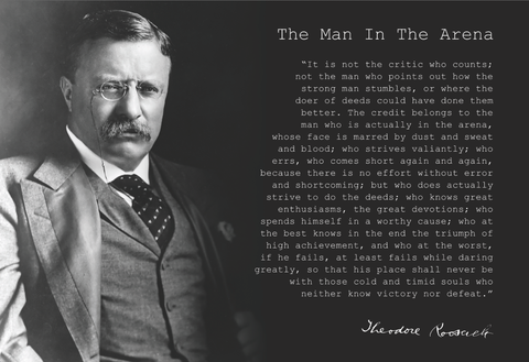Theodore Teddy Roosevelt the Man in the Arena Quote 13x19 Poster (With Teddy)