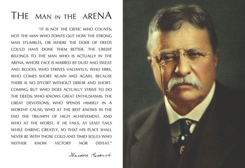 Theodore Teddy Roosevelt the Man in the Arena Quote 13x19 Poster (With Teddy's Official Portrait)