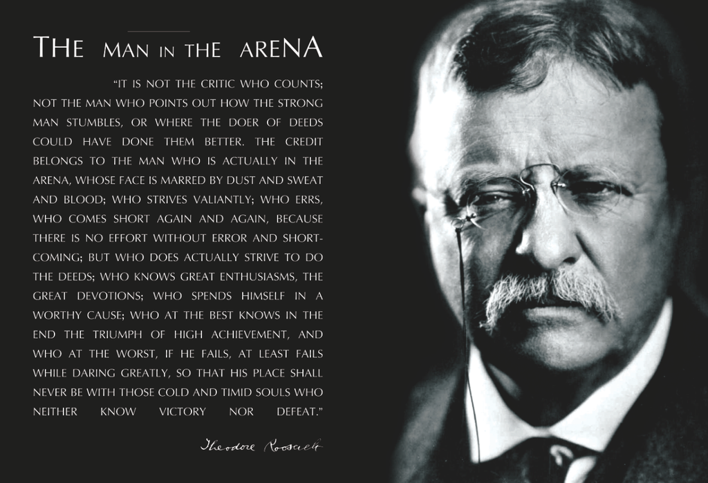 Theodore Teddy Roosevelt the Man in the Arena 13x19 Poster Black and White