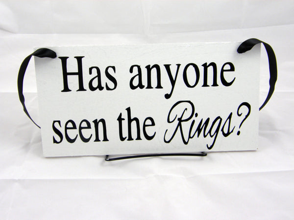 "Ring Bearer Wedding Sign ""Has anyone Seen the Rings?"""