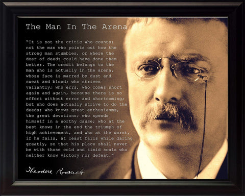 Theodore Teddy Roosevelt The Man In The Arena Quote Framed 8x10 Unique Photo
