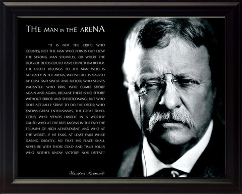 Theodore Teddy Roosevelt The Man In The Arena Quote Framed 8x10 Picture B&W