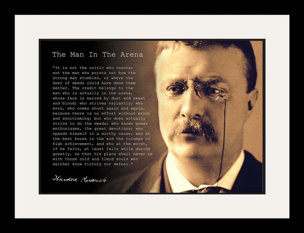 Theodore Teddy Roosevelt the Man in the Arena Quote 19x25 Matted Framed Picture