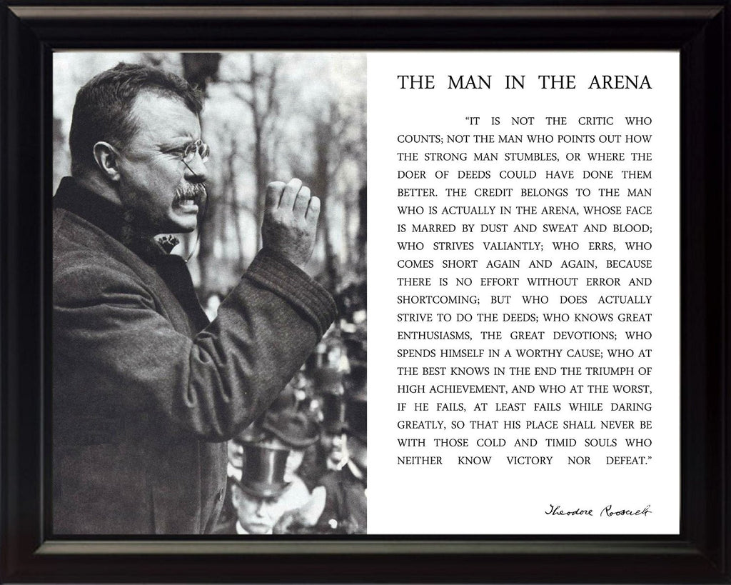 Theodore Roosevelt Man in the Arena Quote Framed Photo – We Sell