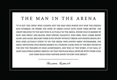 Theodore Teddy Roosevelt the Man in the Arena Quote (Custom Order)