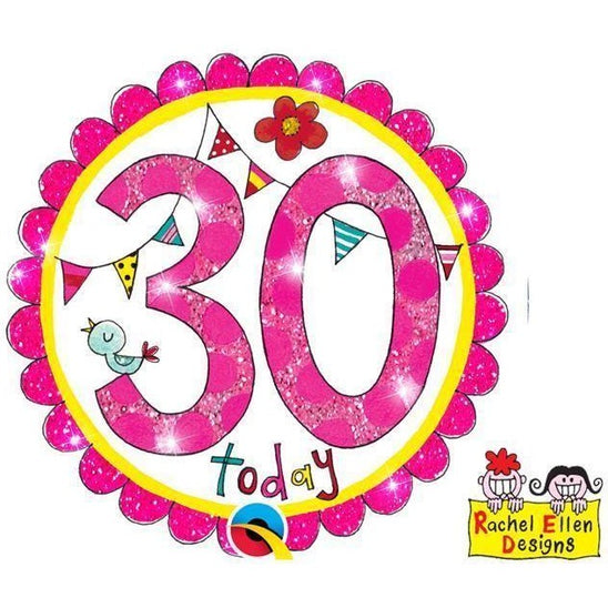 Rachel Ellen Pink 30 Today Badge
