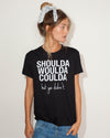 Shoulda, Woulda, Coulda Relaxed Fit T-shirt