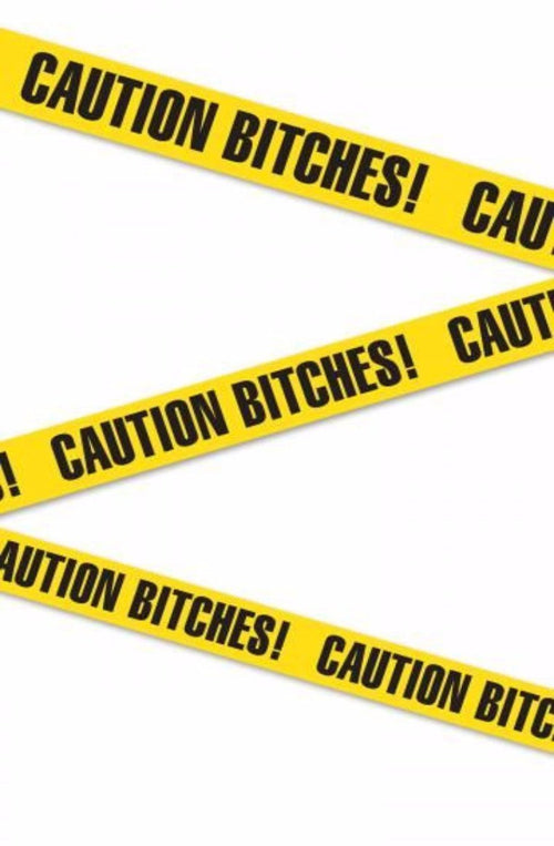 CAUTION BITCHES! Tape