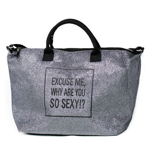 Excuse Me, Why Are You So Sexy Glitter Dusted Travel / Gym Bag