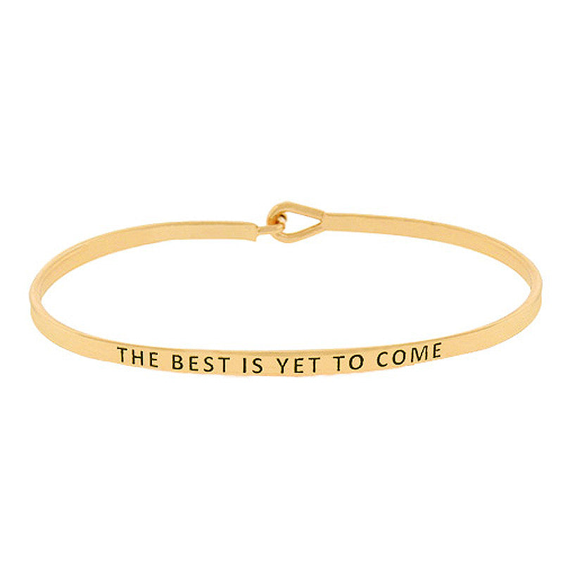 THE BEST IS YET TO COME Message Bracelet