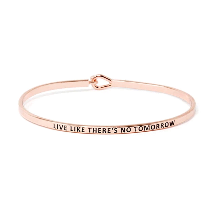 LIVE LIKE THERE'S NO TOMORROW Inspirational Message Bracelet