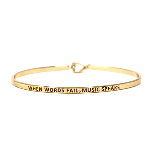 WHEN WORDS FAIL, MUSIC SPEAKS Inspirational Message Bracelet