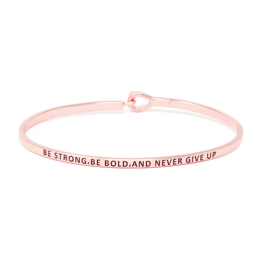BE STRONG, BE BOLD, AND NEVER GIVE UP Inspirational Message Bracelet