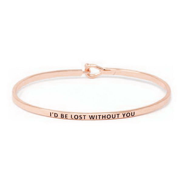 I'D BE LOST WITHOUT YOU Inspirational Message Bracelet