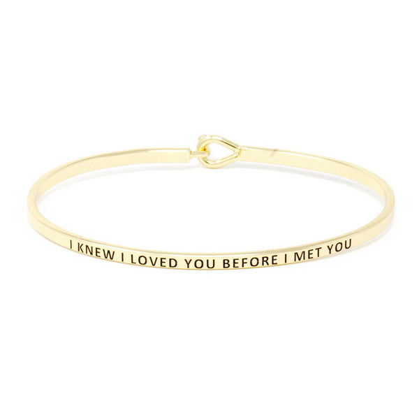 I KNEW I LOVED YOU BEFORE I MET YOU Inspirational Message Bracelet