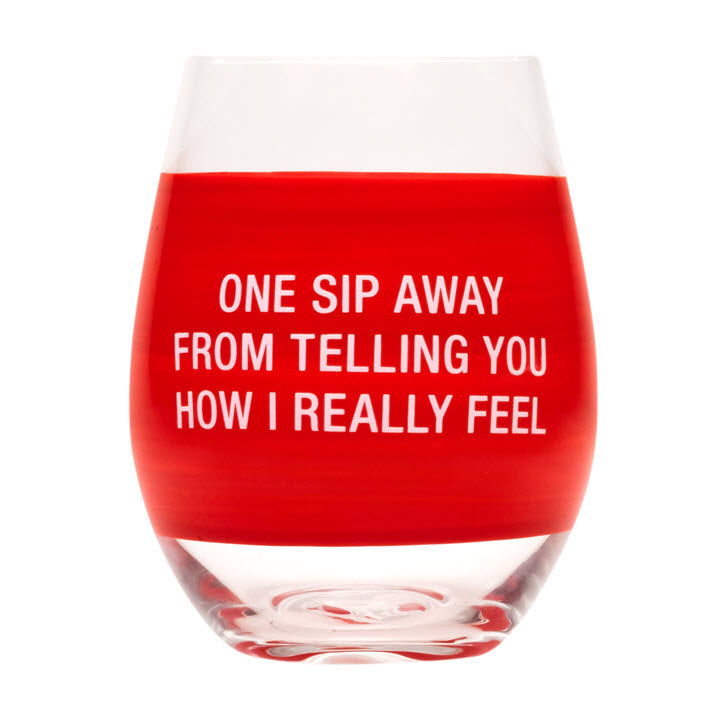 Wine Glass - One Sip Away - Ship to Store - Pickup In Store Only