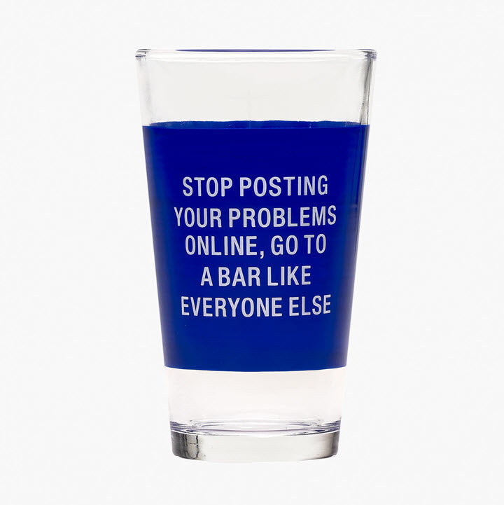 Pint Glass - Stop Posting Go To Bar - Ship to Store - Pickup In Store Only