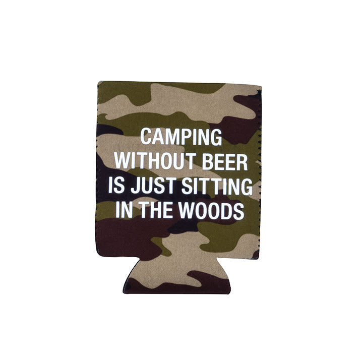 Koozie - Camping Without Beer Sitting Woods