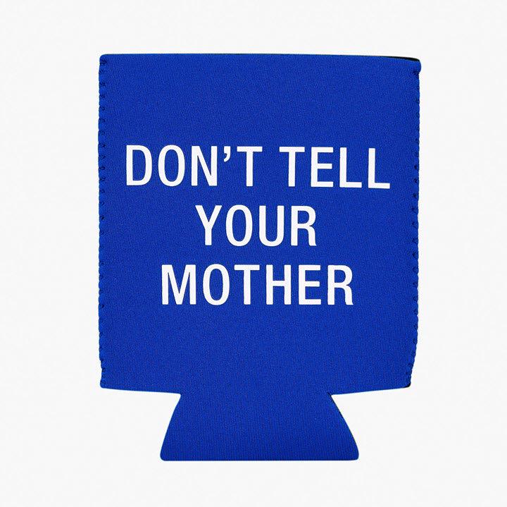 Koozie - Don't Tell Your Mother