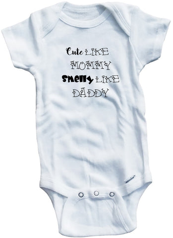 "Funny Adorable Baby Tee Time ""Cute Like Mommy Smelly Like Daddy"" Onesie"