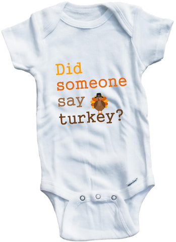 Did someone say turkey ? Thanksgiving cute infant clothing funny baby clothes bodysuit one piece romper creeper
