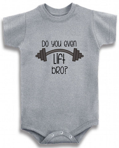 Do You Even Lift Bro Cute Infant Clothing Funny Baby Clothes