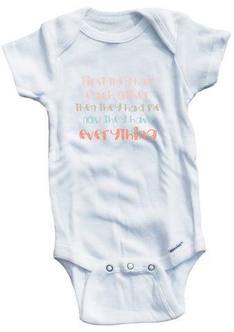 "Adorable Baby Tee Time ""First They Had Each Other Then They Had Me Now They Have Everything"" Baby Onesie"