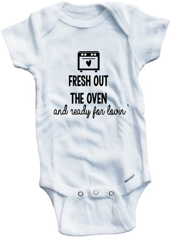 "Adorable Baby Tee Time ""Fresh Out The Oven And Ready For Lovin'"" Funny Onesie"