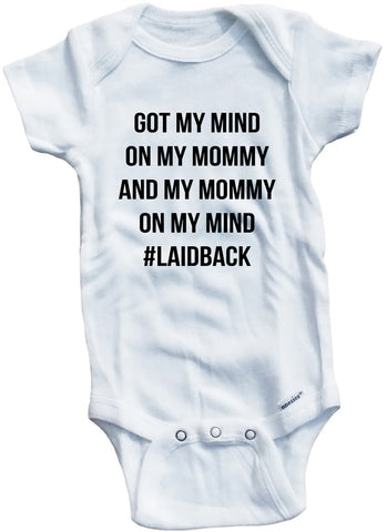 "Adorable Baby Tee Time ""Got my mind on my mommy and my mommy on my mind #laidback"" Baby Onesie"