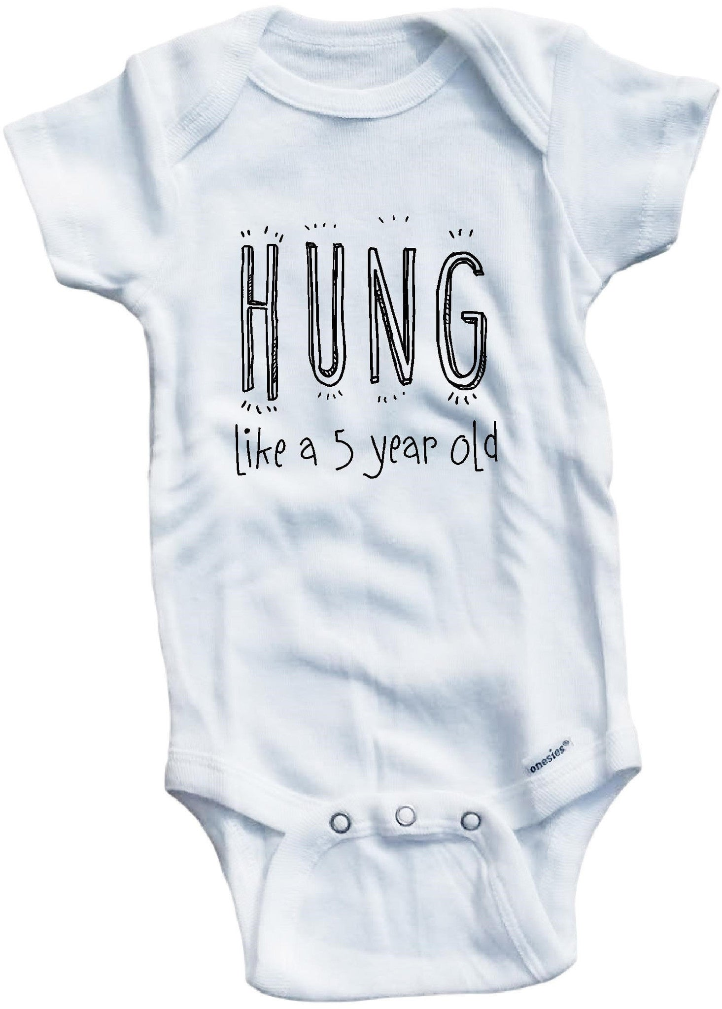 e1e38a2886597 Hung like a 5 year old cute infant clothing funny baby clothes ...