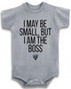 "Adorable Funny Baby Tee Time ""I May Be Small But I Am The Boss"" Onesie"