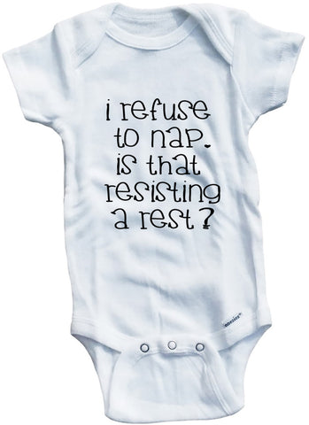 "Adorable Baby Tee Time ""I Refuse To Nap. Is That Resisting A Rest"" Funny Onesie"