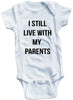 "Adorable Baby Tee Time ""I Still Live With My Parents"" Onesie"
